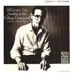 "Bill Evans ""Sunday at the Village Vanguard"""