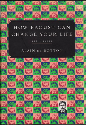 """How Proust Can Change Your Life."" by de Botton"